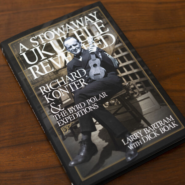 Book: A Stowaway Ukulele Revealed: Richard Konter & the Byrd Polar Expeditions image number 2